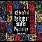 Roots of Buddhist Psychology Rede von Jack Kornfield