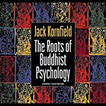 Roots of Buddhist Psychology | Jack Kornfield