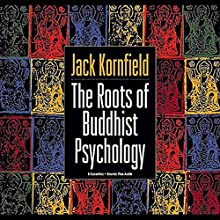 Roots of Buddhist Psychology Discours Auteur(s) : Jack Kornfield