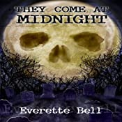They Come at Midnight | [Everette Bell]