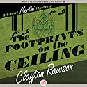 The Footprints on the Ceiling (       UNABRIDGED) by Clayton Rawson Narrated by Gregory Gorton