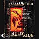 Wildside (       UNABRIDGED) by Steven Gould Narrated by Paul Boehmer