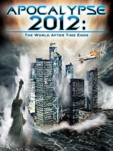 Apocalypse 2012: The World After Time Ends on Amazon Prime Video UK