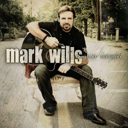 MARK WILLS - Familiar Stranger - Zortam Music