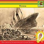 Titanic. Das größte Schiffsunglück aller Zeiten |  N.N.