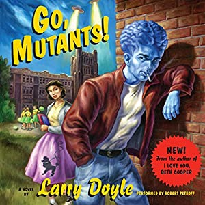 Go, Mutants! Audiobook