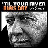 'Til Your River Runs Dry [+digital booklet]