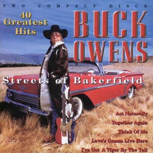 Buck Owens - Streets Of Bakersfield: The Best Of - Zortam Music