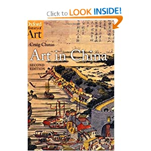 Art in China (Oxford History of Art) by Craig Clunas