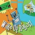 Wake Up Robot