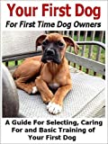 Your First Dog: For First Time Dog Owners