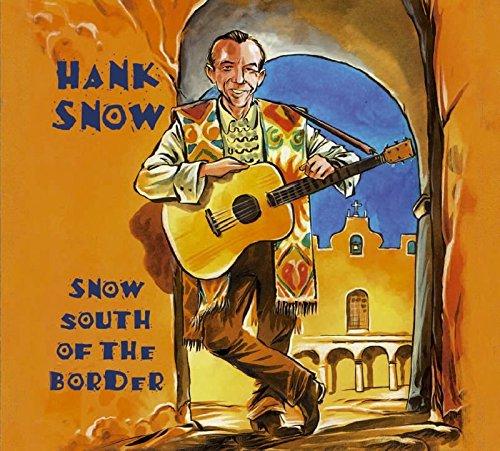 Hank Snow - Snow South Of The Border - Zortam Music