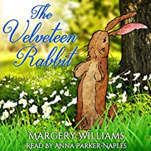 The Velveteen Rabbit Audiobook by Margery Williams Narrated by Anna Parker-Naples
