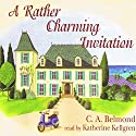 A Rather Charming Invitation Audiobook by C. A. Belmond Narrated by Katherine Kellgren