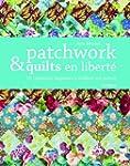 Patchwork et quilts en libert�