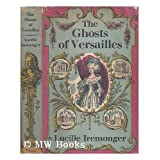 Ghosts of Versaillesby Lucille Iremonger
