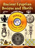 Ancient Egyptian Designs and Motifs CD-ROM and Book (Dover Electronic Clip Art)