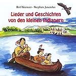 Lieder und Geschichten von den kleinen Indianern | Rolf Krenzer,Stephen Janetzko