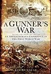 A Gunner's War: An Artilleryman's Exp...
