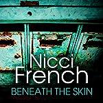 Beneath the Skin | Nicci French