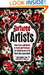 Tortured Artists: From Picasso and Mo...