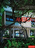 img - for New American Houses 2: Country, Sea & Cities (International Architecture & Interiors) (Vol. 2) book / textbook / text book
