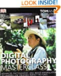 Digital Photography Masterclass: Adva...