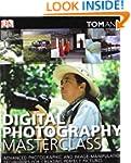 Digital Photography Masterclass: Adva...