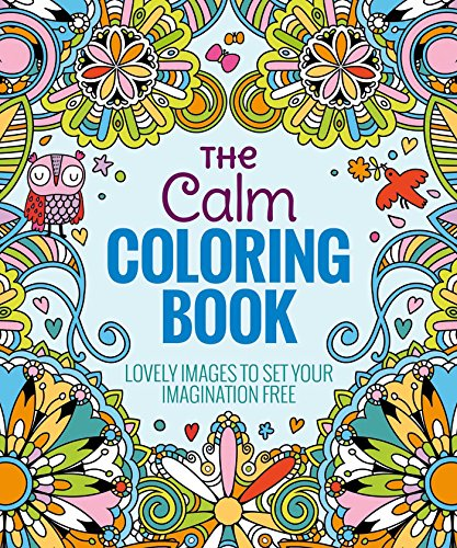 Image for The Calm Coloring Book: Lovely Images to Set Your Imagination Free