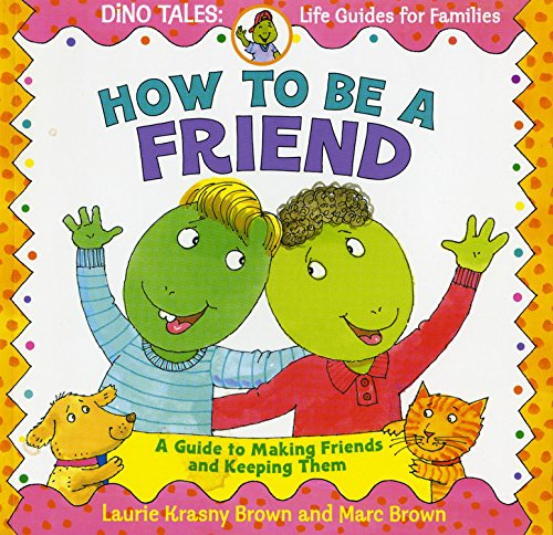 How to Be a Friend: A Guide to Making Friends and Keeping Them (Dino Life Guides for Families) (Making Friends Kids compare prices)