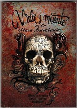 Vida Y Muerte En La Mara Salvatrucha: Autor Anonimo, Irene Jimenez