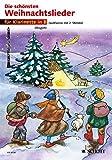 Die schönsten Weihnachtslieder: sehr leicht bearbeitet. 1-2...