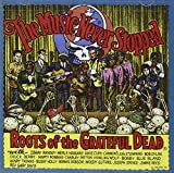 The Music Never Stopped: Roots of the Grateful Dead Various Artists