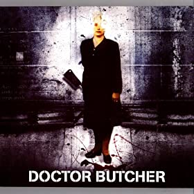 Doctor Butcher [Explicit]