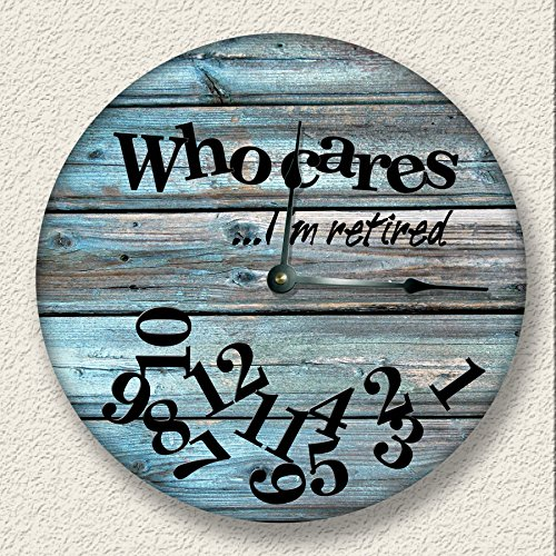 Who Cares I'm Retired Wall Clock distressed teal boards image rustic cabin beach decor