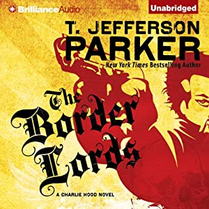The Border Lords: A Charlie Hood Novel #4 | [T. Jefferson Parker]