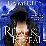 Reap & Reveal: The Reaper Series, Book 3 | Lisa Medley