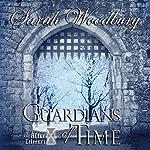 Guardians of Time: The After Cilmeri Series, Volume 9   Sarah Woodbury