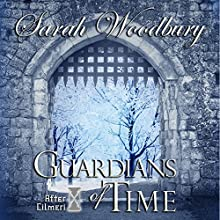 Guardians of Time: The After Cilmeri Series, Volume 9 (       UNABRIDGED) by Sarah Woodbury Narrated by Laurel Schroeder