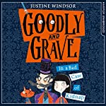 Goodly and Grave in A Bad Case of Kidnap: Goodly and Grave, Book 1 | Justine Windsor