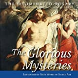 img - for The Glorious Mysteries: Illuminated by Sixty Works of Sacred Art book / textbook / text book