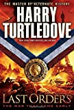 Last Orders (War That Came Early (Del Rey Hardcover))