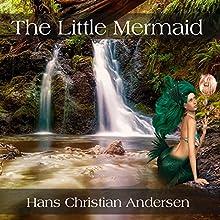 The Little Mermaid | Livre audio Auteur(s) : Hans Christian Andersen Narrateur(s) : Abby Elvidge