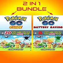 2 in 1 Bundle: Pokemon Go Guide + Pokemon Go Battery Saving Audiobook by  Game Guidez Narrated by John Cormier