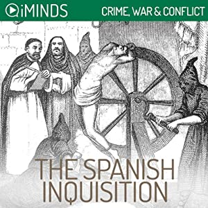 The Spanish Inquisition: Crime, War & Conflict | [iMinds]