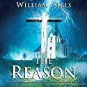 The Reason Audiobook by William Sirls Narrated by Johnny Heller