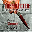The Infected: Karen's First Day, Book 2 (       UNABRIDGED) by Joseph