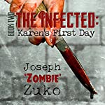 The Infected: Karen's First Day, Book 2 | Joseph