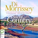 The Silent Country (       UNABRIDGED) by Di Morrissey Narrated by Kate Hood