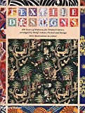 Textile Designs: 200 Years of Patterns for Printed Fabrics Arranged by Motif, Colour, Period and Design (0500283656) by Meller, Susan